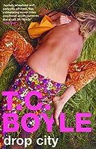 Drop City by T.C. Boyle (2004-03-01)