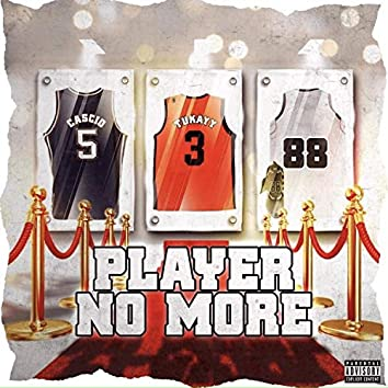 Player No More
