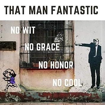 No Wit, No Grace, No Honor, No Cool