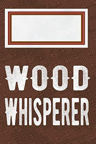 Wood whisperer: Punktraster Notizbuch, Journal, Tagebuch, Organizer, Planer
