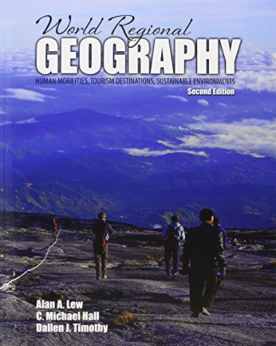 Download World Regional Geography: Human Mobilities, Tourism Destinations, Sustainable Environments 1465256482