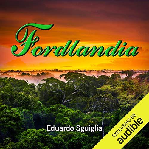 Fordlandia (Spanish Edition) audiobook cover art