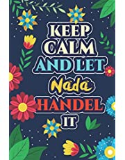 Nada: Keep Calm And Let Nada Handle It - Nada Name Custom Gift Notebook Journal - Personalized Gifts for Him and Her - Customized journal Gift