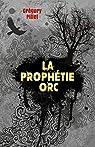 La Prophétie orc par Pillet