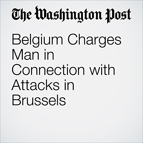 Belgium Charges Man in Connection with Attacks in Brussels cover art