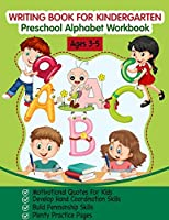 Writing Book for Kindergarten: Preschool Alphabet Workbook (Tracing Practice, Motivational Quotes for Kids, Fun with Letters, for Kids Ages 3-5)