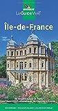 Île-de-France, Escapades à Chartres: 89 balades autour de Paris, de Chantilly à Fontainebleau, de Chartres à Provins (GUIDES VERTS, 27050)