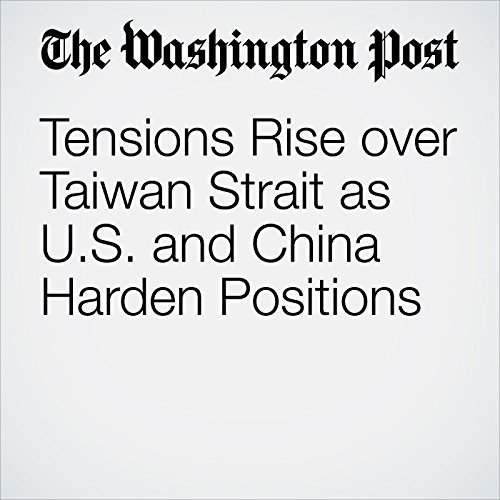 Tensions Rise over Taiwan Strait as U.S. and China Harden Positions audiobook cover art