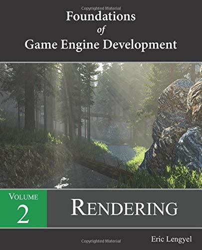 Foundations of Game Engine Development, Volume 2: Rendering PDF Books