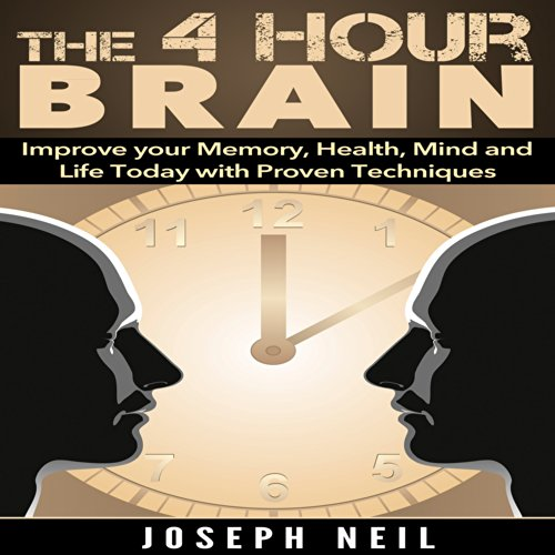 The 4 Hour Brain     Improve Your Memory, Health, Mind and Life Today with Proven Techniques              By:                                                                                                                                 Joseph Neil                               Narrated by:                                                                                                                                 Jason Lovett                      Length: 1 hr and 51 mins     1 rating     Overall 4.0