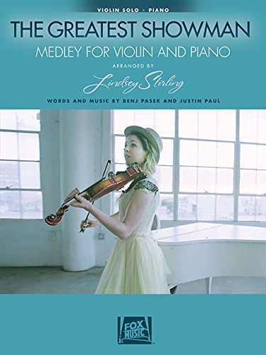 The Greatest Showman: Medley for Violin & Piano: Arranged by Lindsey Stirling