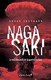 Nagasaki: La vida después de la guerra nuclear (ENSAYO)