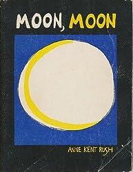 Moon, moon: Anne Kent Rush