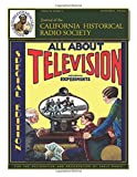 California Historical Radio Society Journal - Special Edition: Television