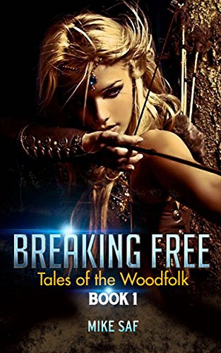 Breaking Free: Tales of the Woodfolk, Book 1 (English Edition)