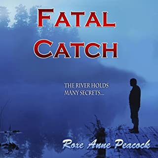 Fatal Catch                   By:                                                                                                                                 Roxe Anne Peacock                               Narrated by:                                                                                                                                 Popi Ardissone                      Length: 6 hrs and 5 mins     9 ratings     Overall 3.6