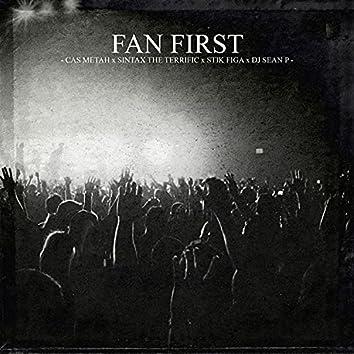 Fan First