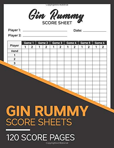 Gin Rummy Score Sheets 120 Score Pages: Perfect Scoresheet Record Book For Gin Rummy Card Games