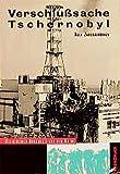 Verschlusssache Tschernobyl: Die geheimen Dokumente aus dem Kreml - Alla Jaroschinskaja
