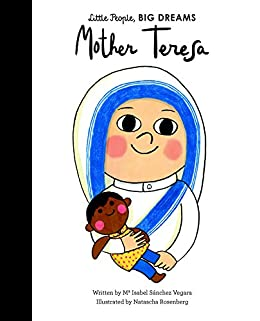 Mother Teresa (Little People, Big Dreams Book 18) by [Isabel Sanchez Vegara, Natascha Rosenberg]