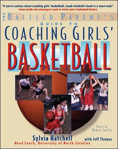 The Baffled Parent's Guide to Coaching Girls' Basketball (Baffled Parent's Guides)
