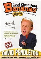 Bananas: David Pendleton