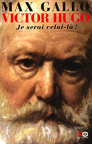 Victor Hugo - Tome 2: Je serai celui-là !
