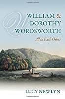 William and Dorothy Wordsworth: All in Each Other