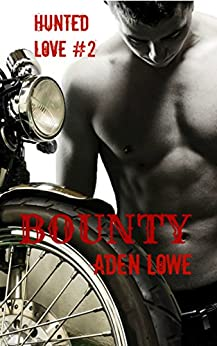 Bounty (Hunted Love Book 2) by [Aden Lowe]