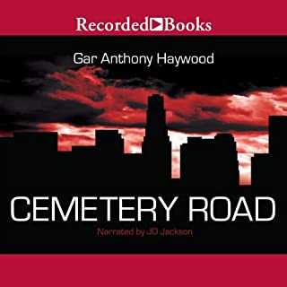 Cemetery Road                   By:                                                                                                                                 Gar Anthony Haywood                               Narrated by:                                                                                                                                 J. D. Jackson                      Length: 8 hrs and 27 mins     9 ratings     Overall 3.6