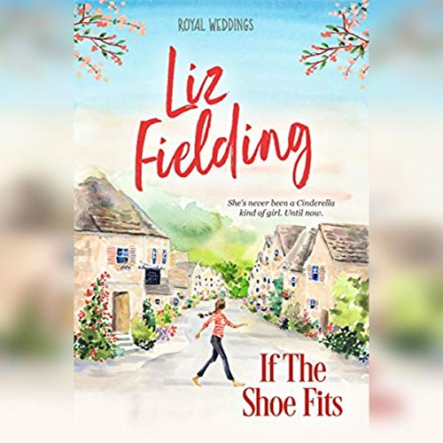 If the Shoe Fits: Royal Weddings, Book 3