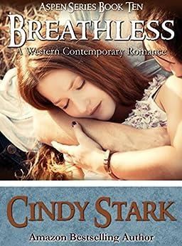 Breathless: Western Contemporary Romance (Aspen Series Book 10) by [Cindy Stark]