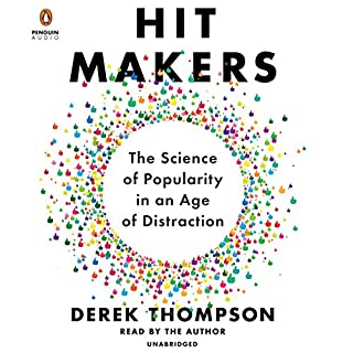 Hit Makers     The Science of Popularity in an Age of Distraction              By:                                                                                                                                 Derek Thompson                               Narrated by:                                                                                                                                 Derek Thompson                      Length: 11 hrs and 34 mins     1,347 ratings     Overall 4.5