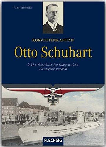 Korvettenkapitän Otto Schuhart - U 29 meldet: Britischer Flugzeugträger