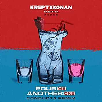 Pour Me Another One (Conducta Remix)