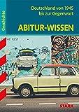 STARK Abitur-Wissen - Geschichte - Deutschland von 1945 bis zur Gegenwart - Ulrich Winkler