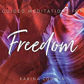 Guided Meditations for Freedom
