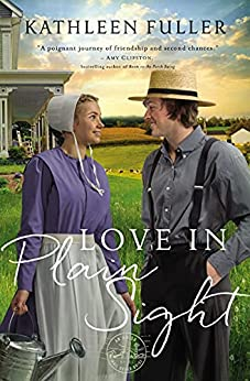 Love in Plain Sight (An Amish Mail-Order Bride Novel Book 3) by [Kathleen Fuller]