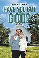 Have You Got God?