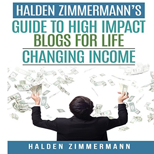 Halden Zimmermann's Guide to High Impact Blogs for Life Changing Income                   By:                                                                                                                                 Halden Zimmermann                               Narrated by:                                                                                                                                 Rebekah Amber Clark                      Length: 1 hr and 4 mins     Not rated yet     Overall 0.0