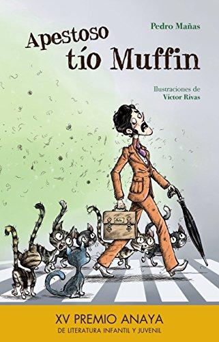 Apestoso tío Muffin (LITERATURA INFANTIL (6-11 años) - Premio ...