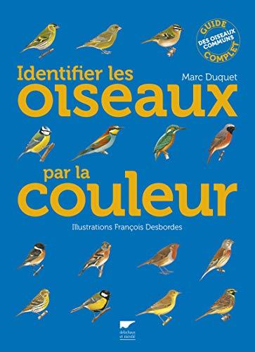 Identifier les oiseaux par la couleur. Guide complet des oiseaux communs
