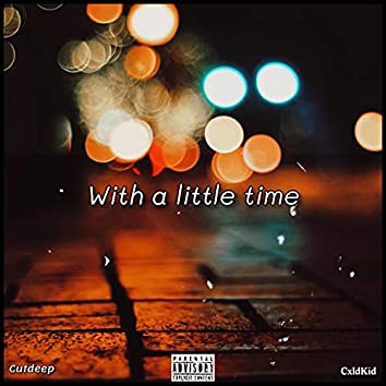 With a Little Time (feat. cutdeep)