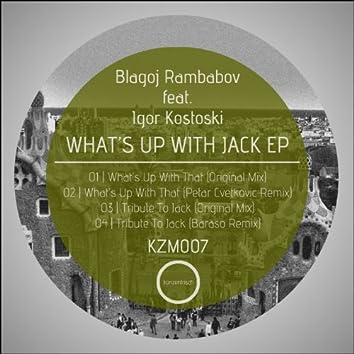 What's Up With Jack EP (feat. Igor Kostoski)