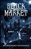 Black Market: An Hourlings Anthology (English Edition)