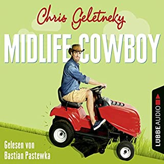 Midlife-Cowboy                   By:                                                                                                                                 Chris Geletneky                               Narrated by:                                                                                                                                 Bastian Pastewka                      Length: 6 hrs and 33 mins     Not rated yet     Overall 0.0