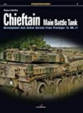 Chieftain Main Battle Tank: Development and Active Service from Prototype to Mk.11 (Fotosnajper / Photosniper, Band 7)