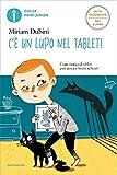 C'è un lupo nel tablet! (Ediz. Alta Leggibilità) (Italian Edition)
