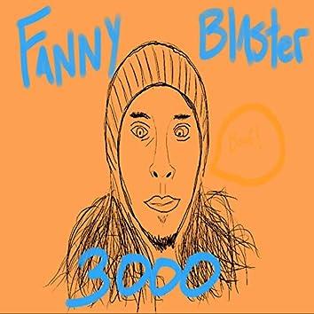 Fanny Blaster 3000