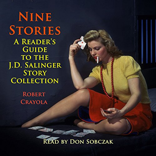 Nine Stories: A Reader's Guide to the J.D. Salinger Story Collection audiobook cover art